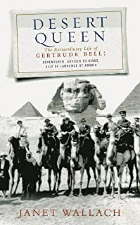 Desert Queen: The Extraordinary Life of Gertrude Bell, Adventurer, Adviser to Kings, Ally of Lawrence of Arabia (Phoenix Giants)