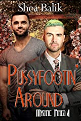 Pussyfootin' Around (Mystic Pines Book 4) Kindle Edition