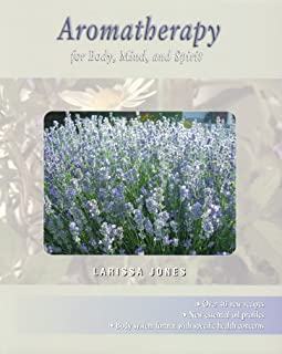 Aromatherapy for Body, Mind, and Spirit