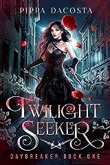 Twilight Seeker: A gothic urban fantasy (Daybreaker Book 1) Kindle Edition