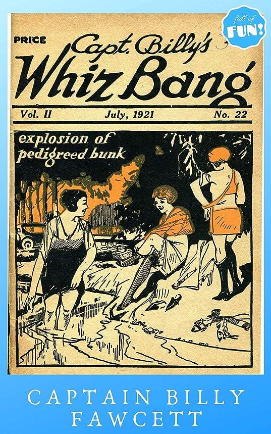 船酔いクリップマインドCaptain Billy's Whiz Bang - July 1921: Explosion of Pedigreed Bunk (English Edition)