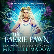 The Faerie Pawn: Dark World: The Faerie Games, Book 2