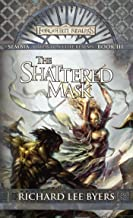 The Shattered Mask: Sembia: Gateway to the Realms, Book III (Sembia Gateway to the Realms 3)