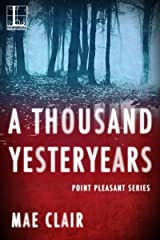 A Thousand Yesteryears (Point Pleasant Book 1) Kindle Edition