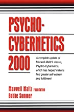 Psycho-Cybernetics 2000: A Complete Update of Maxwell Maltz's Classic, Psycho-Cybernetics, Which Has Helped Millions Find ...