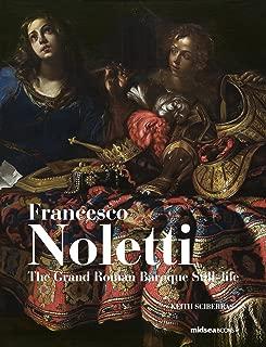 Francesco Noletti: The Grand Roman Baroque Still-life