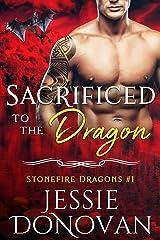 Sacrificed to the Dragon (Stonefire British Dragons Book 1) Kindle Edition