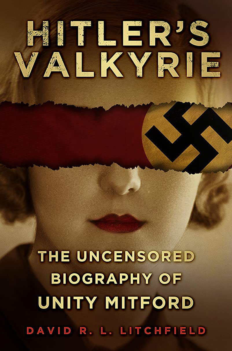 合体過去不満Hitler's Valkyrie: The Uncensored Biography of Unity Mitford (English Edition)