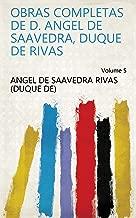 Obras completas de d. Angel de Saavedra, duque de Rivas Volume 5 (Spanish Edition)