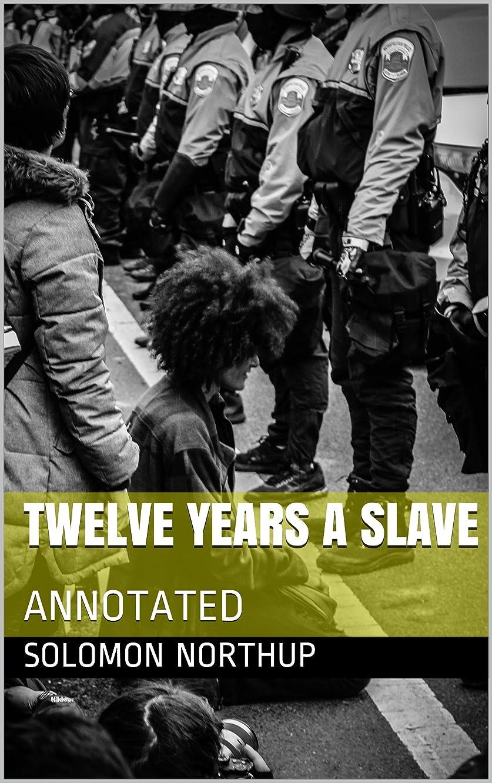 生き物反対した土砂降りTwelve Years a Slave: ANNOTATED (English Edition)