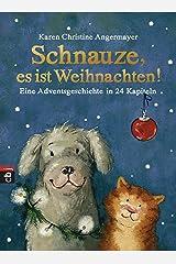 Schnauze, es ist Weihnachten: Eine Adventsgeschichte in 24 Kapiteln (Die Schnauze-Reihe 1) (German Edition) Versión Kindle