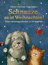 Schnauze, es ist Weihnachten: Eine Adventsgeschichte in 24 Kapiteln (Die Schnauze-Reihe 1) (German Edition)