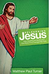 Relearning Jesus: How Reading the Beatitudes One More Time Changed My Faith Kindle Edition