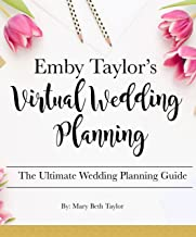 Emby Taylor's Wedding Planning: The Ultimate Wedding Planning Guide