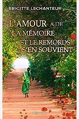 L'amour a de la mémoire et le remords s'en souvient Format Kindle