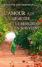L'amour a de la mémoire et le remords s'en souvient