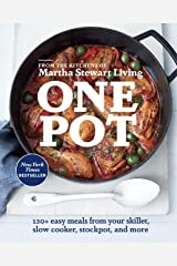One Pot: 120+ Easy Meals from Your Skillet, Slow Cooker, Stockpot, and More: A Cookbook Kindle Edition
