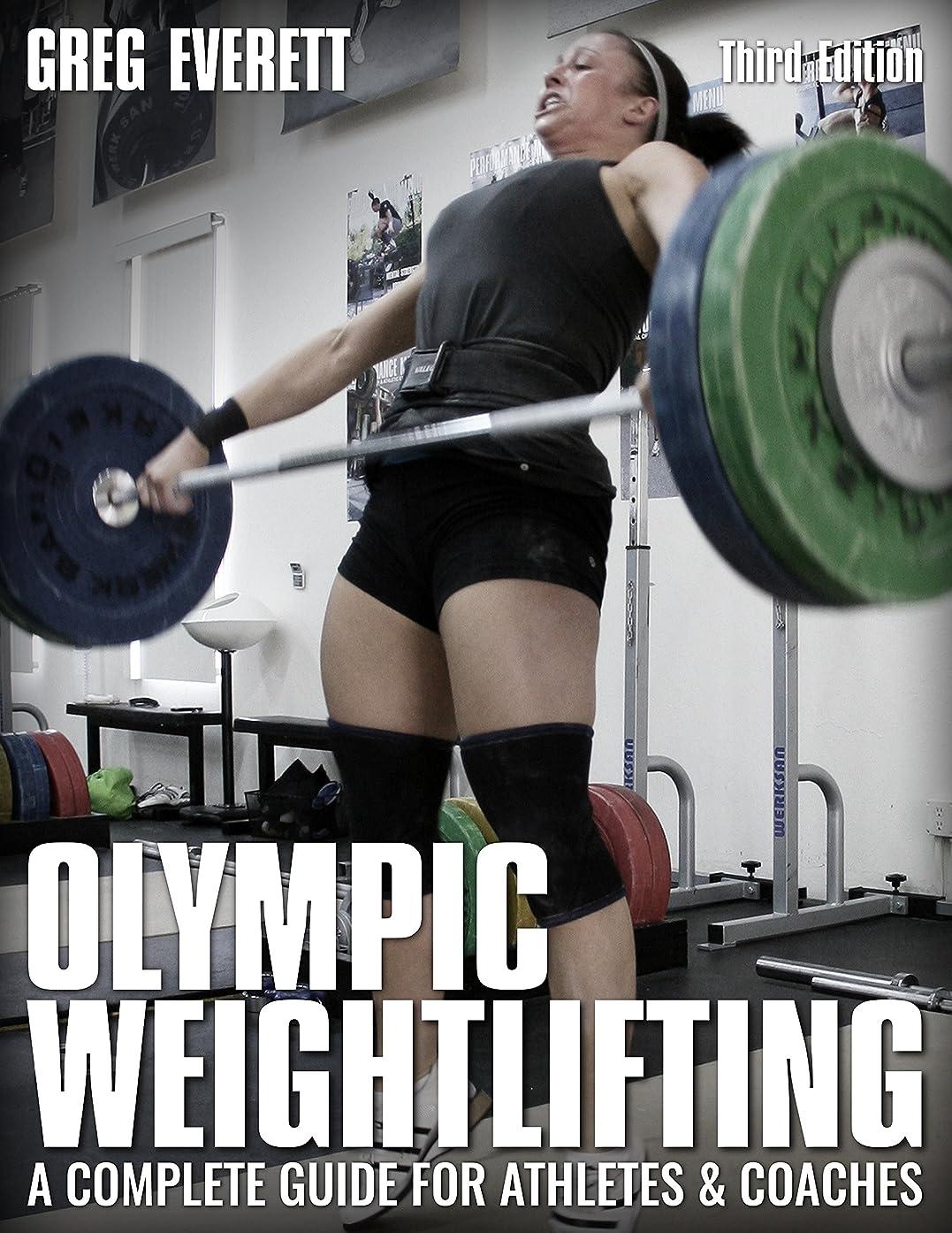 可塑性速報リフトOlympic Weightlifting: A Complete Guide for Athletes & Coaches (English Edition)