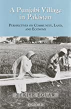 A Punjabi Village in Perspective: Book I: A Punjabi Village in Pakistan: The Community; Book II: The Economic Life of a Punjabi Village: The Land and the Economy