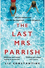 The Last Mrs Parrish: A gripping, addictive psychological suspense thriller with a shocking twist - a Reese Witherspoon pick! Kindle Edition