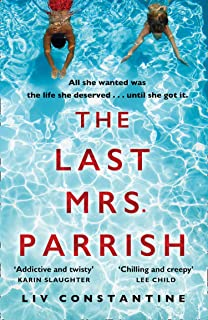 The Last Mrs Parrish: A gripping, fun, addictive psychological suspense thriller with a shocking twist!