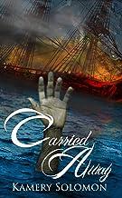 Carried Away: A Time Travel Romance (The Swept Away Saga Book 2)