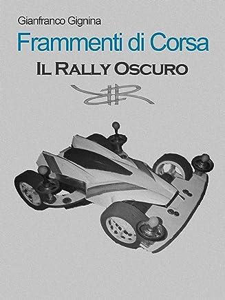 Frammenti di corsa - Il Rally Oscuro (Libro 2)