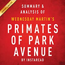 Primates of Park Avenue by Wednesday Martin: Summary & Analysis