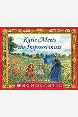 Katie Meets the Impressionists (Scholastic Bookshelf) Kindle Edition