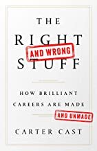 The Right-and Wrong-Stuff: How Brilliant Careers Are Made and Unmade (English Edition)