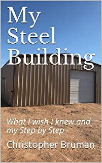 My Steel Building: What I wish I knew and my Step by Step