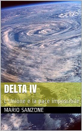 Delta IV: LUnione e la pace impossibile