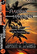 Florida Sunburn: A Factual-Fictional Journey of Redemption in the Sunshine State