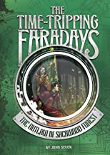 The Outlaw of Sherwood Forest (The Time-Tripping Faradays Book 4)