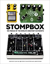 Stompbox: 100 Pedals of the World's Greatest Guitarists (TEN SPEED PRESS)