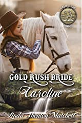 Gold Rush Bride Caroline: Gold Rush Brides, Book 2 Kindle Edition