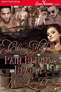 Cherry Hill 11: Pain Behind Beauty (Siren Publishing LoveXtreme Forever)
