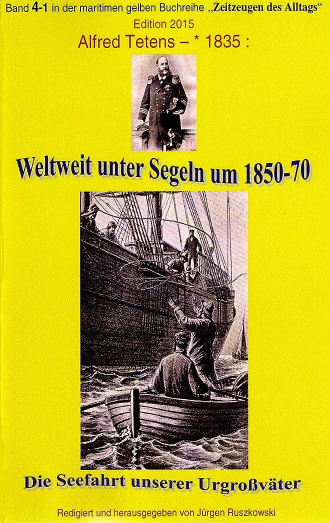 成熟したメッシュモジュールWeltweit unter Segeln um 1850-70 – Die Seefahrt unserer Urgro?v?ter: Band 4-1 in der maritimen gelben Buchreihe bei Jürgen Ruszkowski (German Edition)