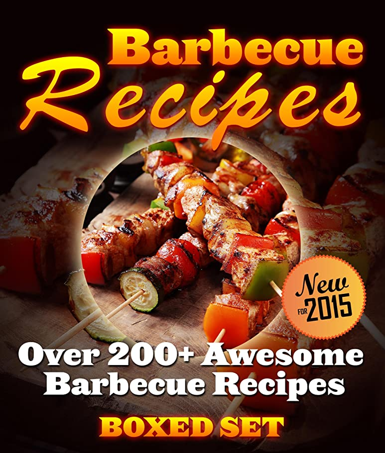 Barbecue Recipes Over 200+ Awesome Barbecue Recipes (Boxed Set) (English Edition)