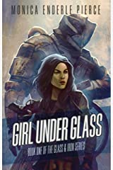 Girl Under Glass (The Glass and Iron Series Book 1) Kindle Edition