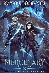 Mercenary (Little Death Bringer Book 1) Kindle Edition