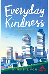 Everyday Kindness: A collection of uplifting tales to brighten your day Kindle Edition