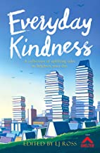 Everyday Kindness: A collection of uplifting tales to brighten your day