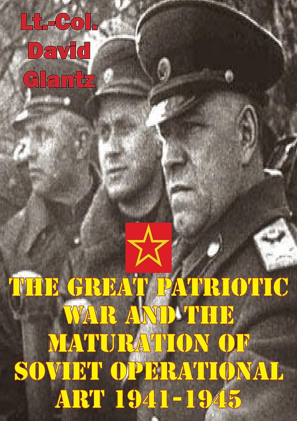 かるパラシュート連帯The Great Patriotic War And The Maturation Of Soviet Operational Art 1941-1945 (English Edition)