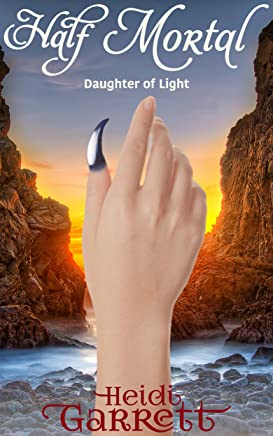 Half Mortal (Daughter of Light Book 2)
