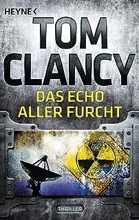 Das Echo aller Furcht: Thriller (JACK RYAN 7) (German Edition)