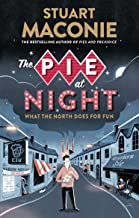 The Pie At Night: In Search of the North at Play (English Edition)