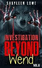 Investigation Beyond : WEND (Book #6)