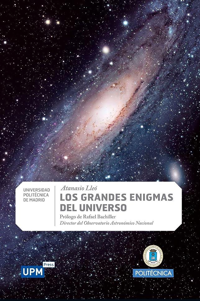 パドル入植者高尚なLos grandes enigmas del universo y los sabios encargados de revelarlos. Desde los albores de la civilización hasta la actualidad (Spanish Edition)