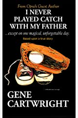 I Never Played Catch With My Father Kindle Edition